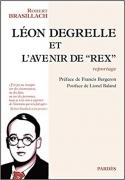 """Postface à Léon Degrelle et l'avenir de """"Rex"""" de Robert Brasillach."""