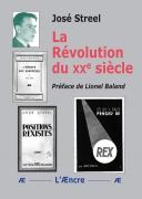 """Préface de """"La Révolution du XXe siècle"""" de José Streel. Réédition L'Æncre."""