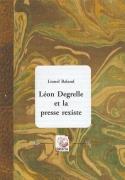 Léon Degrelle et la presse rexiste. Troisième édition.
