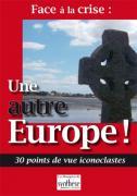 Face à la crise : une autre Europe !