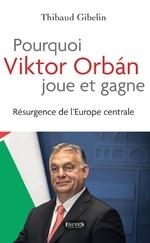 Pourquoi Viktor Orbán joue et gagne.jpg
